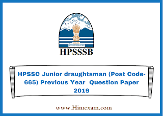 HPSSC Junior draughtsman (Post Code-665) Previous Year  Question Paper 2019