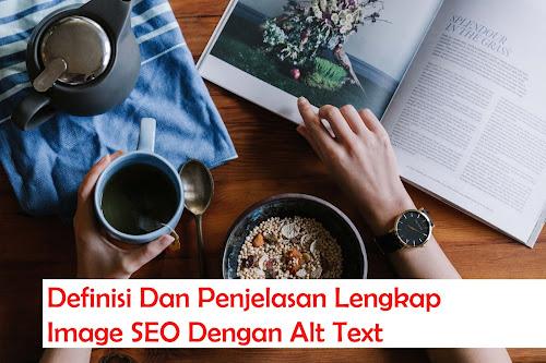 Definisi Dan Penjelasan Lengkap Image SEO Dengan Alt Text