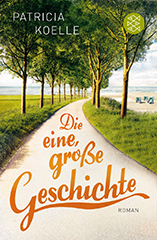 Patricia Koelle: Die eine, große Geschichte. Roman. Dr. Ronald Henss Verlag