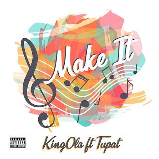 KINGOLA FT TUPAT - MAKE IT