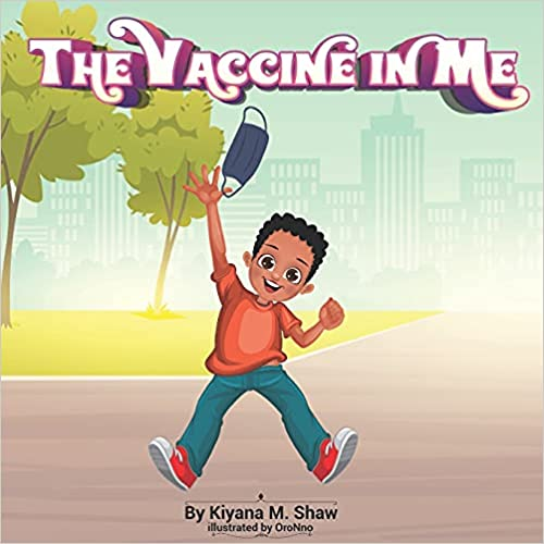The Vaccine in Me by Kiyana M. Shaw