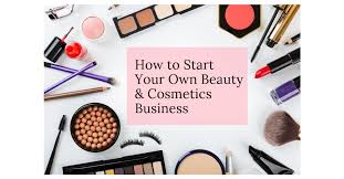 Tips For Starting Your Beauty and Cosmetics Business