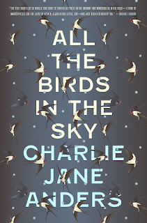 https://www.goodreads.com/book/show/27313170-all-the-birds-in-the-sky
