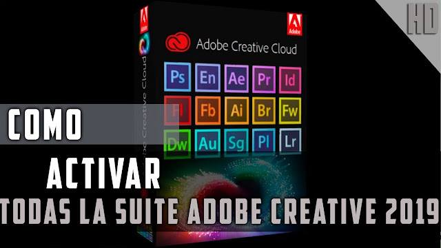 Como Activar Toda la Suite De Adobe Creative Cloud 2019