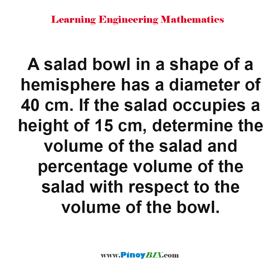 Determine the volume and percentage volume of the salad with respect to the volume of the bowl