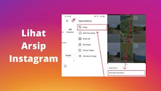 Cara Melihat Arsip Di Instagram Dan Mengembalikannya