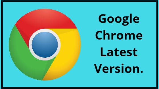 What's new in Google Chrome latest version.
