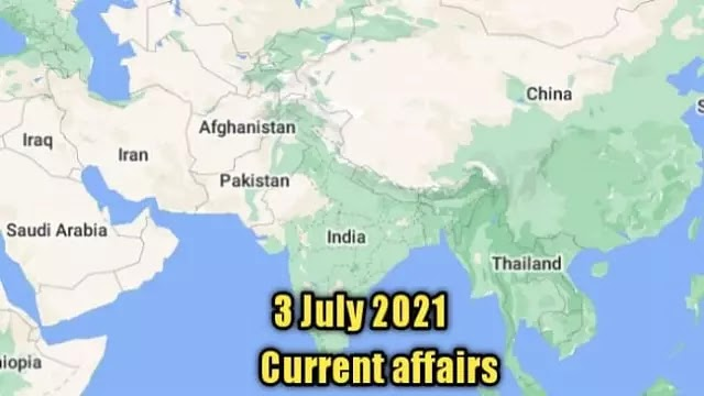 3 July 2021 Current affairs of today in English