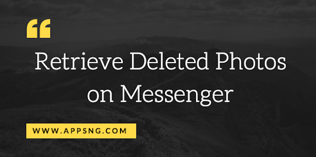 Can you retrieve deleted photos from Facebook Messenger