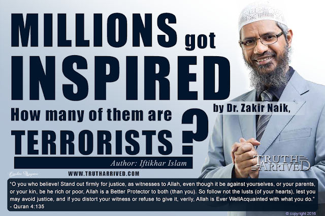 Truth Arrived: Millions got inspired, how many of them are terrorists: Dr. Zakir Naik issue - Iftikhar Islam