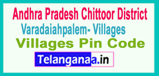 Chittoor District Varadaiahpalem Mandal and Villages Pin Codes in Andhra Pradesh State