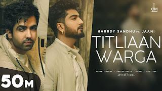 Titliaan Warga | Harrdy Sandhu ft Jaani