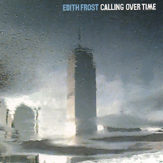 Edith Frost, Calling Over Time