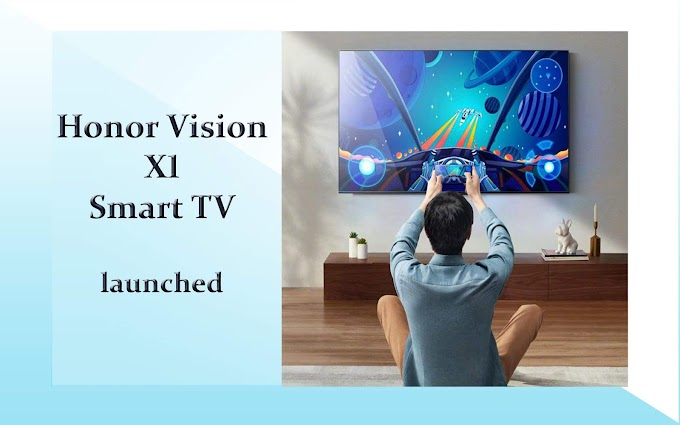 Honor Vision X1 Smart TV launched with 4K resolution, know price ?