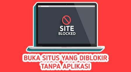 Cara Membuka Website Yang Diblokir Tanpa Aplikasi