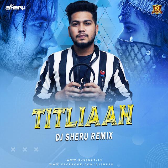 Titliaan – Afsana Khan – DJ Sheru Remix