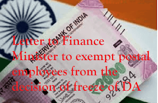 Letter to Finance Minister to exempt postal employees from the decision of freeze of DA