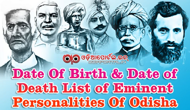 Date of Birth and Date of Death List of Eminent Personalities of Odisha