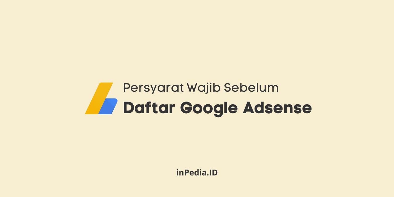 persyaratan wajib sebelum daftar google adsense, cara cepat diterima google adsense, cara mengatur blog sebelum daftar adsense