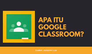 Apa Itu Google Classroom?