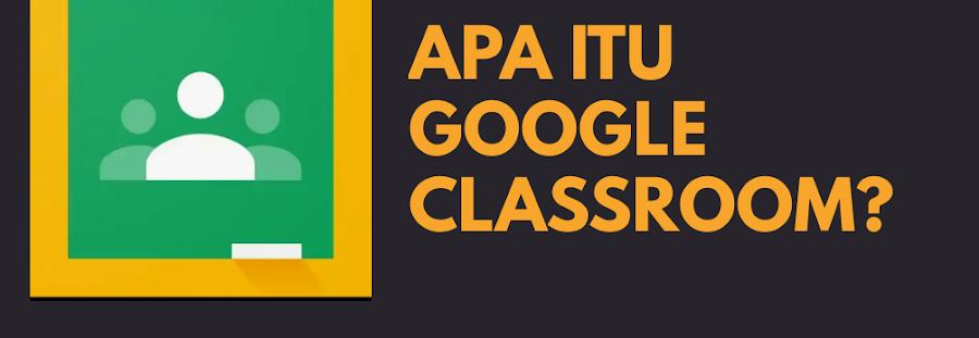 Apa Itu Google Classroom? Google Classroom Adalah ...