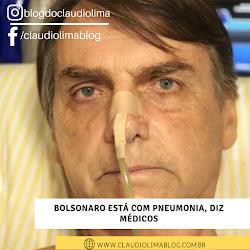 Bolsonaro está com pneumonia, diz médicos