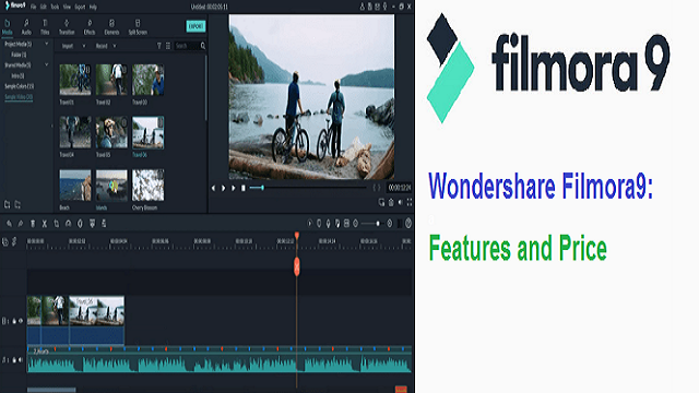 Wondershare Filmora9 : The Best Video Editing Software for Beginners