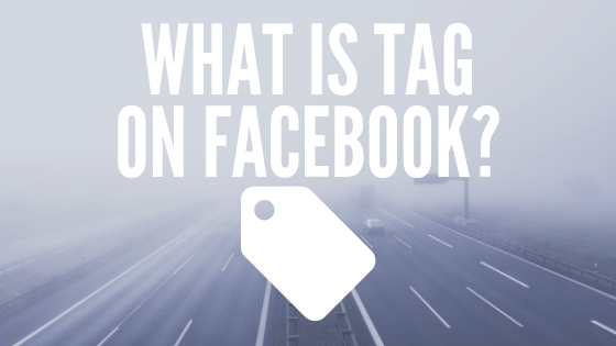 What Does Tagging Mean On Facebook<br/>