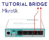 Cara Setting Bridge Mode Pada Mikrotik