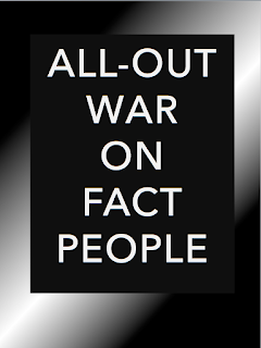 The All-out War on All Fact People. 2