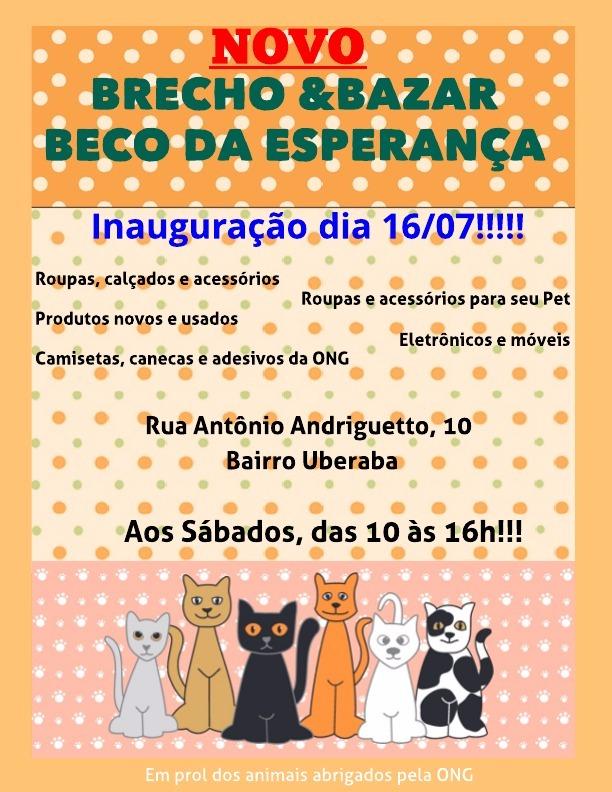7ed0b935acd A abertura do novo brechó e bazar da Ong de proteção animal Beco da  Esperança (que tem gatos e cachorros disponíveis para adoção) será no dia  16 07 2016 ...