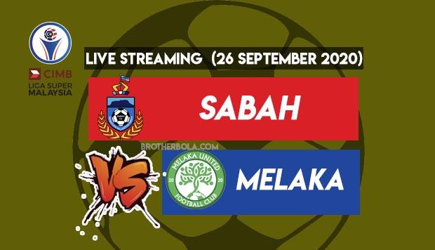 Live Streaming Sabah vs Melaka Liga Super 26.9.2020