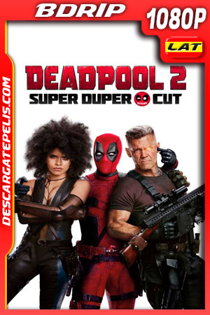 Deadpool 2 Unrated (2018) 1080p BDrip Latino – Ingles