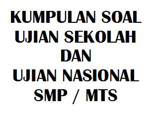 Soal Ujian Sekolah SMP Tahun 2021/2022