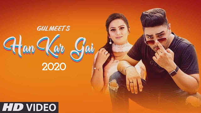 Han Kar Gai Gulmeet song lyric 2020