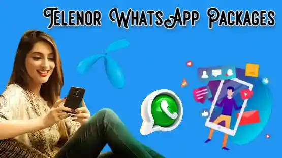 Telenor WhatsApp Packages 2021: Daily, Weekly, Monthly