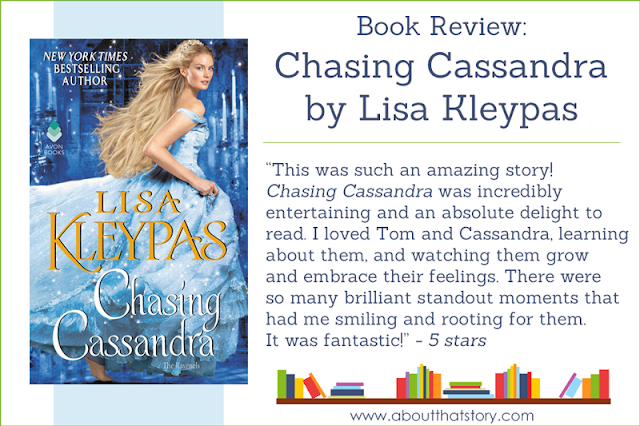 Book Review: Chasing Cassandra by Lisa Kleypas | About That Story