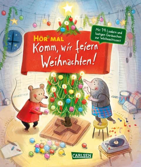 Kinderbuch Weihnachten.Rezension Hor Mal Komm Wir Feiern Weihnachten Von