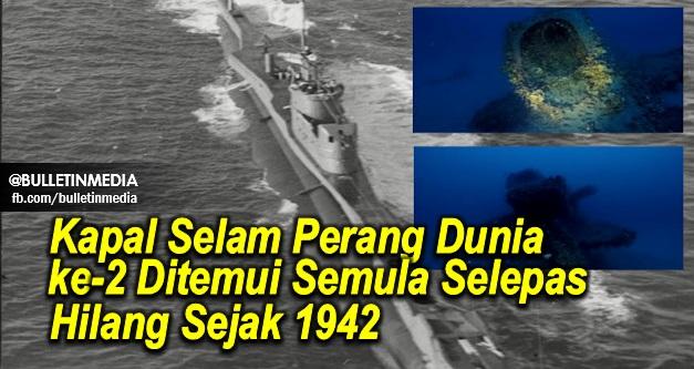 (Foto) Kapal Selam Perang Dunia ke-2 Ditemui Semula Selepas Hilang Sejak 1942, Dipercayai Dengan Semua Krew Di dalamnya