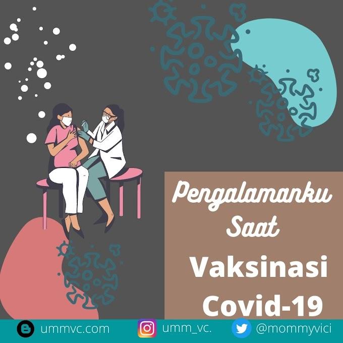 Pengalamanku Saat Vaksinasi Covid-19