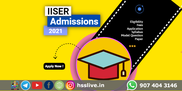 IISER 2021 Application Form (Out), Exam Date, Eligibility, Pattern, Syllabus and Result