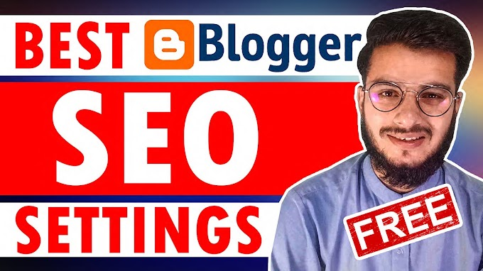 Best SEO Settings For Blogger | Blogger SEO Settings | Blogging SEO Tips
