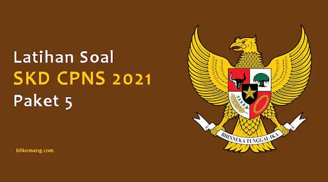 Latihan Soal SKD CPNS 2021 Pdf Paket 5100 Soal TIU, TWK & TKP)