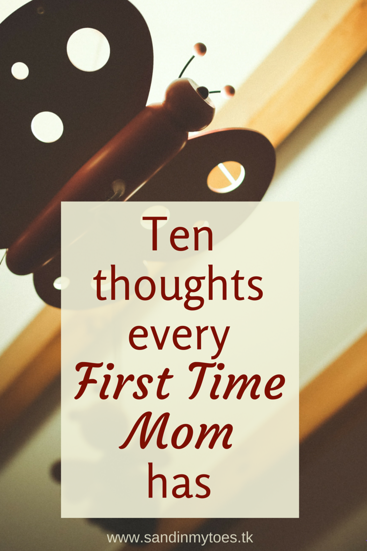 Ten thoughts every first time mom has