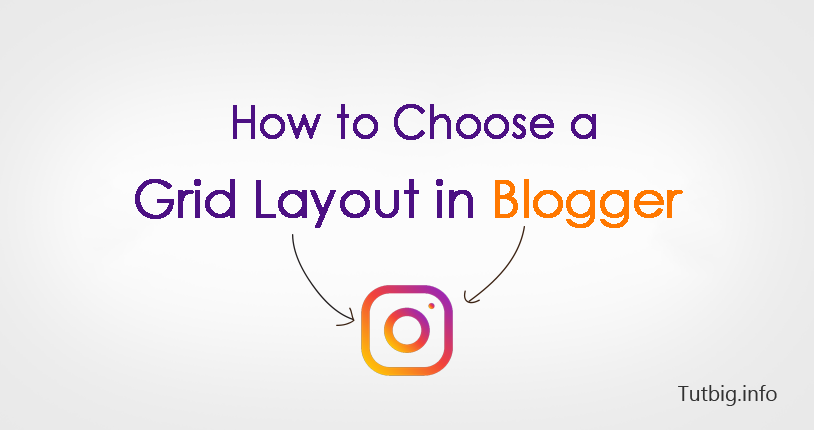 How to Choose a Grid Layout in Blogger