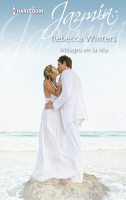 Rebecca Winters - Milagro En La Isla
