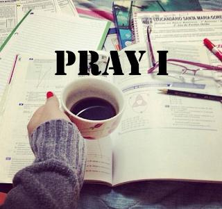 pray I