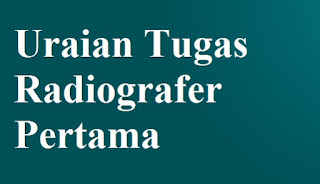 Uraian Tugas Radiografer Pertama