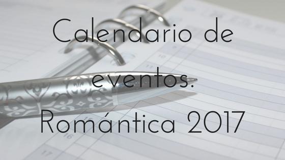 Eventos de romántica 2017_Apuntes literarios de Paola C. Álvarez