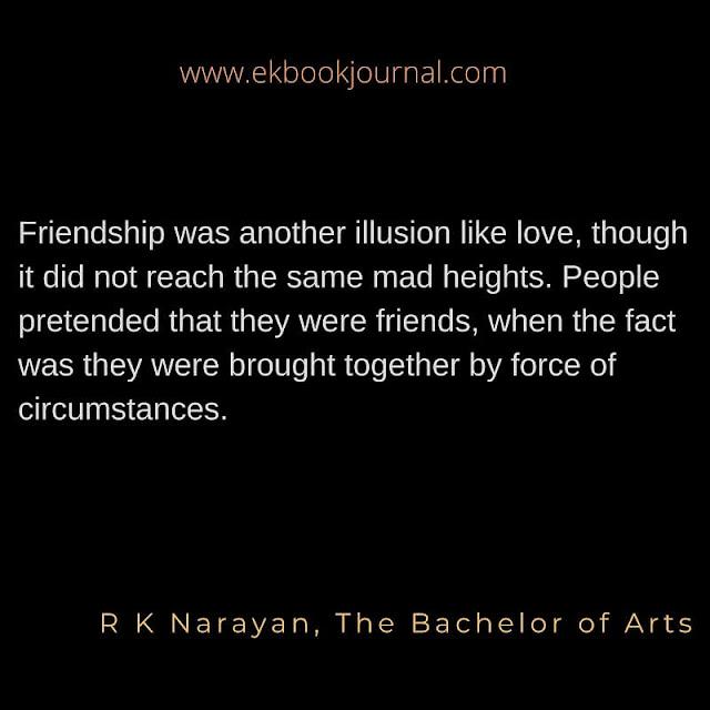 R K Narayan | Bachelor of Arts | Quotes